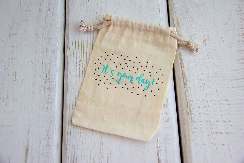 It's Your Day! - Muslin Small Pouch