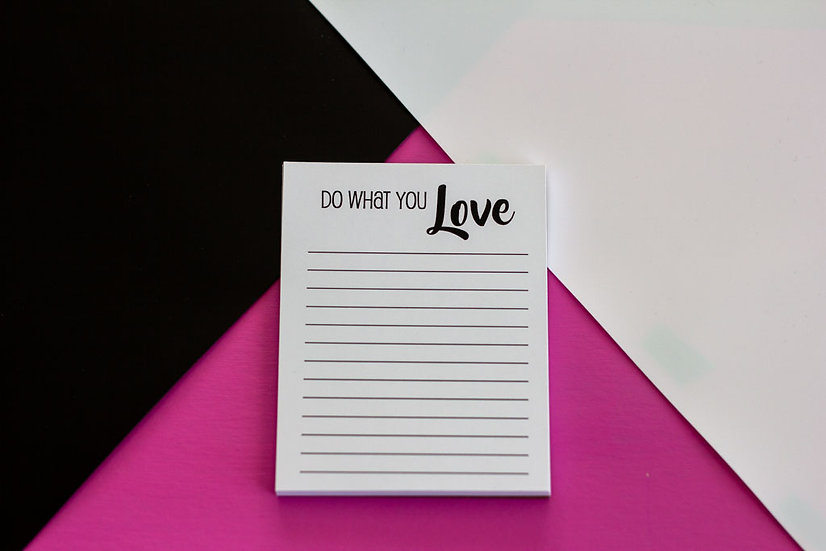 Do What You Love Notepad - Premium