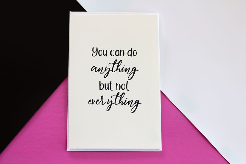 You Can Do Anything - Greeting Card
