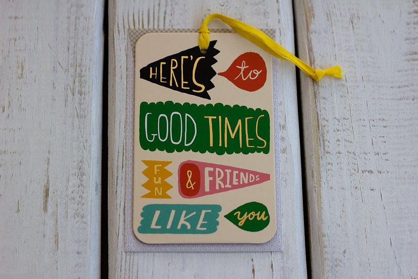 Good Times - Greeting Card/Tag