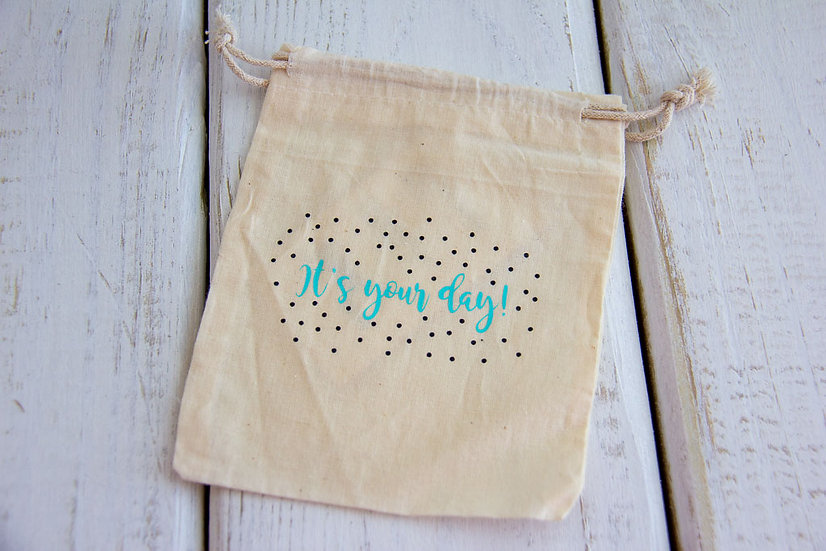 It's Your Day - Muslin Medium Pouch