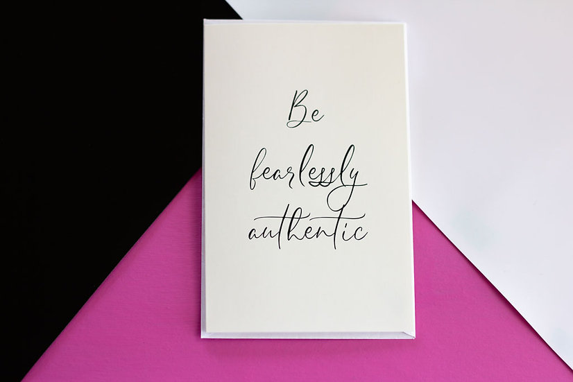 Be Fearlessly Authentic - Greeting Card