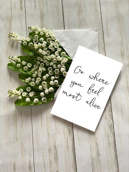 Feel Alive - Greeting Card