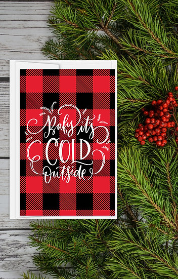 Baby It's Cold Outside - Greeting Card
