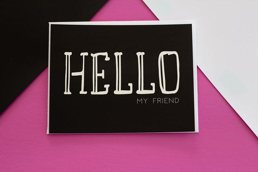 Hello My Friend - Post Card