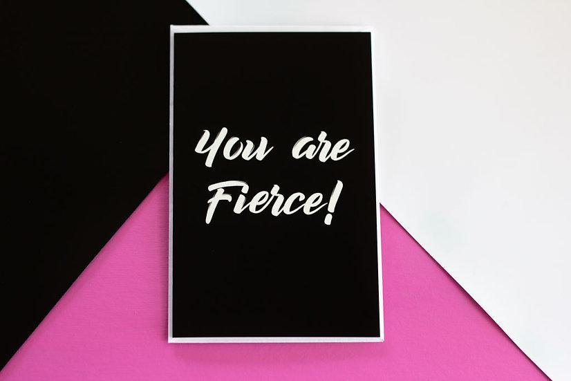 Fierce - Greeting Card