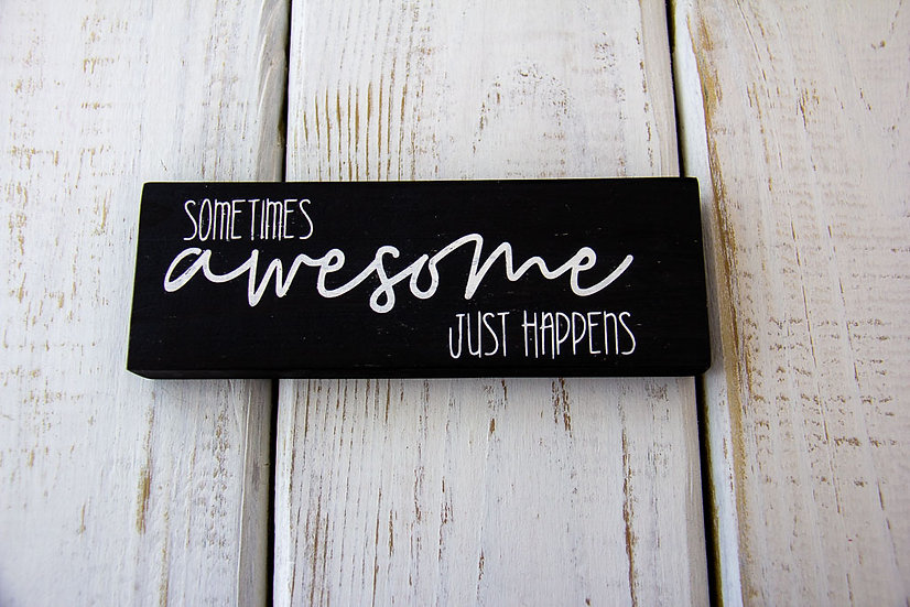 Awesome Happens - Shelf Sitters