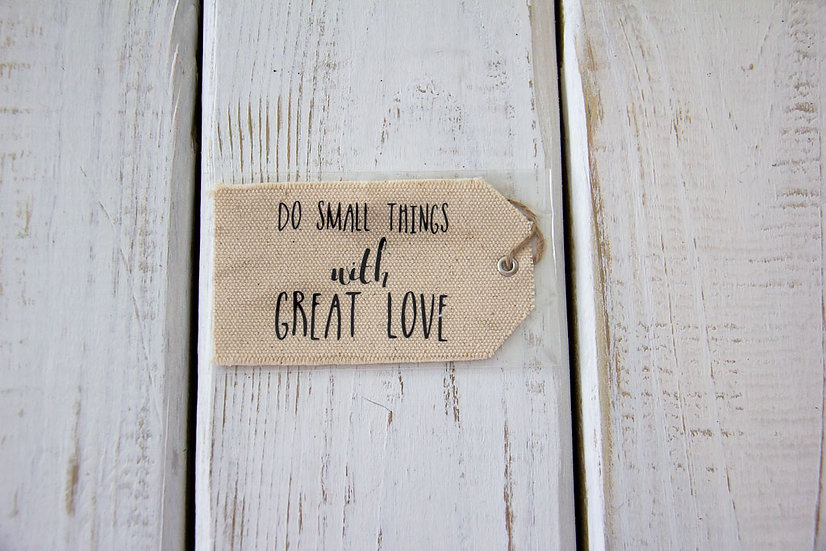 Do Small Things - Canvas Gift Tag
