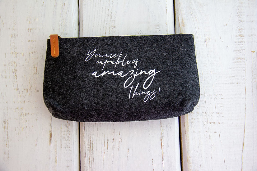 You Are Capable - Felt Pencil Pouch