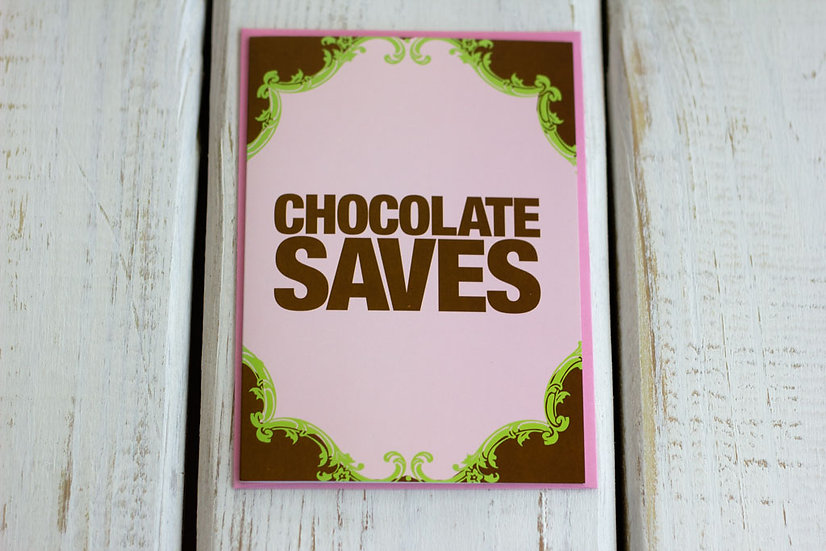 Chocolate Saves (Birthday) - Greeting Card
