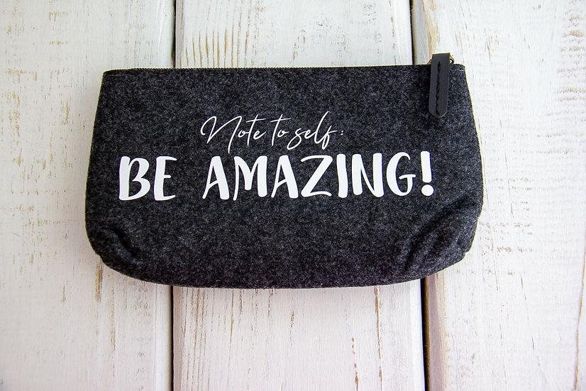 Be Amazing - Felt Pencil Pouch