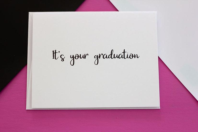 It's Your Graduation (Graduation) - Note Card
