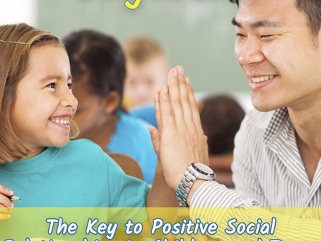 The Key To Positive Social Relationships in Children and Teens