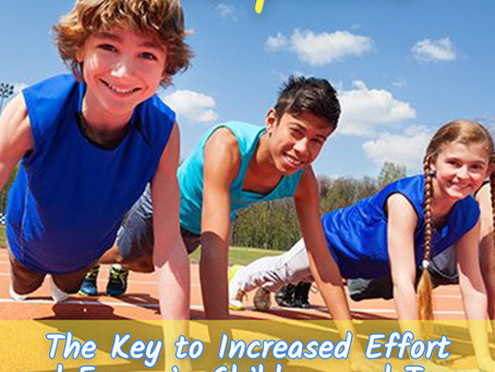 The Key to Effort and Focus in Children and Teens