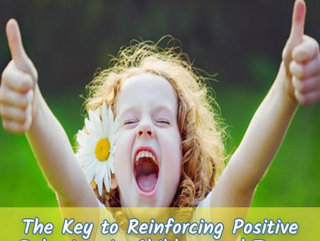 The Key to Reinforcing Positive Behaviours in Children and Teens