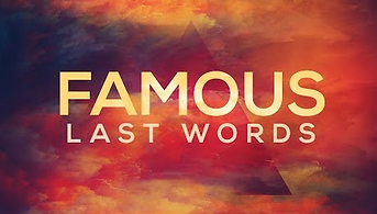 Famous last words series sunday.png
