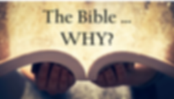 The Bible ... Why.png