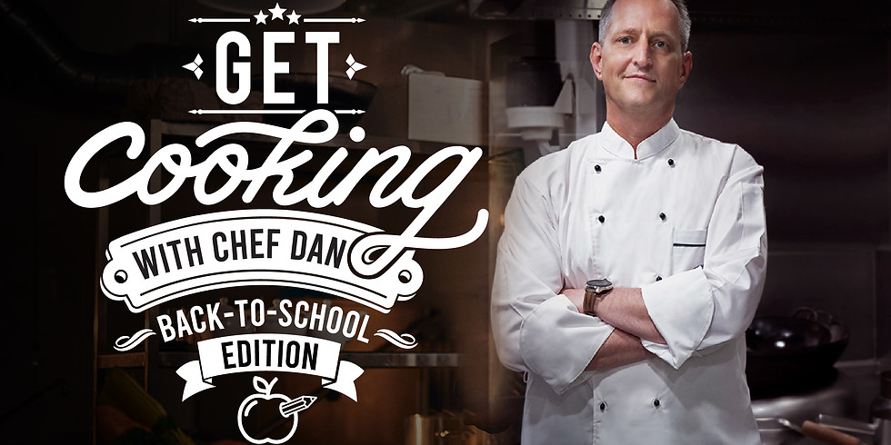 Get Cooking with Chef Dan: Back to School Edition