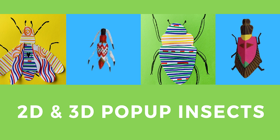 Hump Day Help: 2D & 3D Pop-Up Insects Art Session