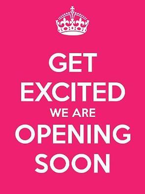 Get Exited we're opening soon.webp