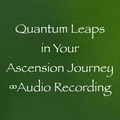 Quantum Leaps in Your Ascension J...