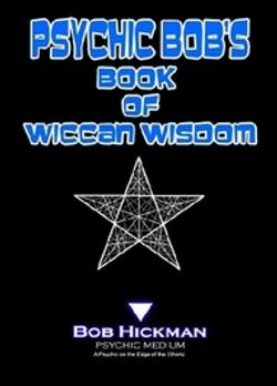 Psychic Bob's Book of Wiccan Wisdom