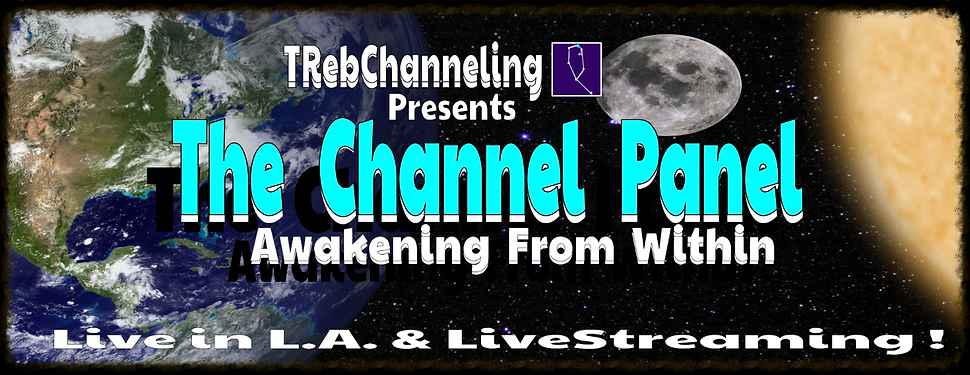 The Channel Panel, Lee Harris, Lee Harris Energy, The Z's,  Wendy Kennedy , Ninth Dimensional Pleaidian Collective, Shaun Swanson, Ishuwa, Rob Gauthier, Aridif, Shelley Young , Trinity Esoterics, Nora Herold, Brad Johnson, Daniel Scranton,The Creators,