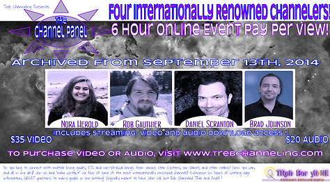 Nora Herold, Brad Johnson, Rob Gauthier, Daniel Scranton, The Pleiadian Collective,TReb, Aridif, Adronis, The Creators, channeling, channel panel 1,  ascension, meditate, natural food, oneness,treb,aridif,the nihal, astral projection,ufo, ce5, mediumship,