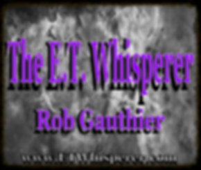 et whisperer. rob gauthier, Alien Whisperer.Trebchanneling,ascension, meditate, natural food, oneness,treb,aridif,the nihal, astral projection,ufo, ce5, mediumship,psychic,bashar,channeling,channeler,channel,reptilian channeling, third eye. soul, oneness,