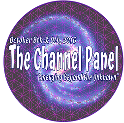October 8th & 9th, 2016 The Channel Panel ~ Emerging Beyond the Unknown