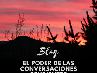 El poder de las conversaciones pendientes