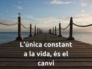L'única constant a la vida, és el canvi
