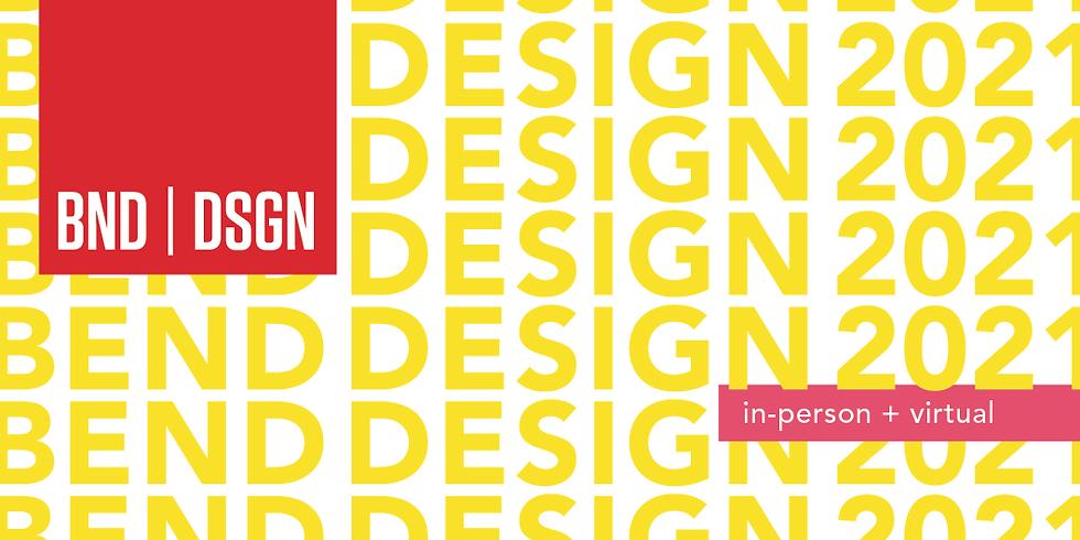 Bend Design 2021