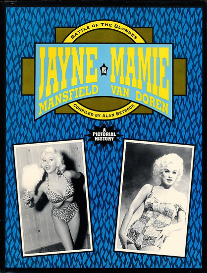 Jayne Mansfield vs. Mamie Van Doren: Battle of the Blondes (First Edition)