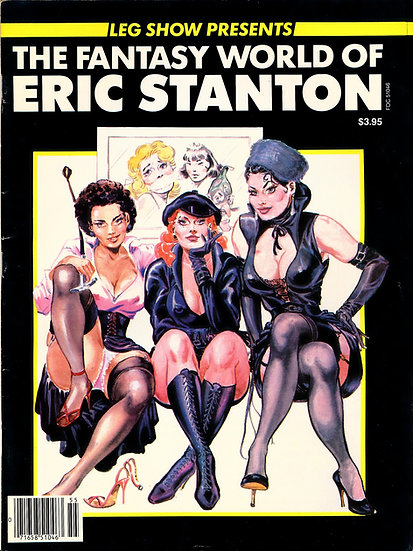 Leg World Presents: The Fantasy World of Eric Stanton (Vintage magazine, 1985)