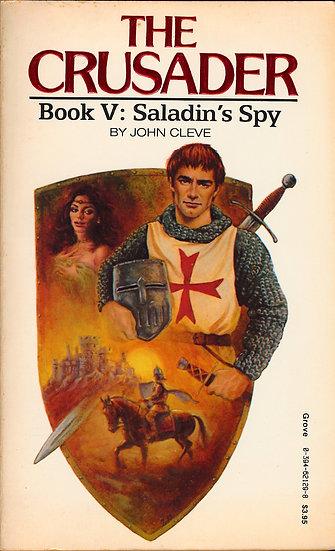 The Crusader, Book V: Saladin's spy (Vintage adult paperback)