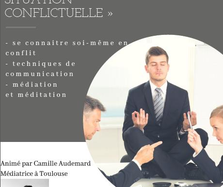 """Atelier""""Apprendre à prévenir/ gérer une situation conflictuelle"""", Lundi 15/10/18, Aix en Provence"""