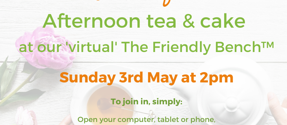 Join us for our second virtual Afternoon of Tea and Cake