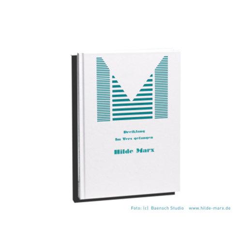 Hilde Marx: Dreiklang / Im Vers gefangen