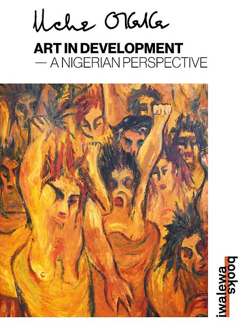 Uche Okeke: Art in Development. A Nigerian Perspective. e-book.