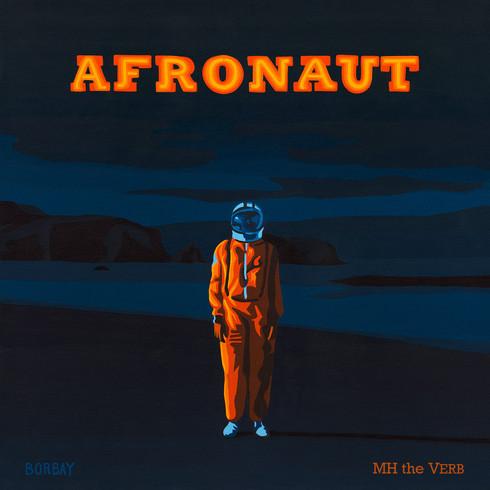 MH the Verb - Afronaut (2017) - Album Ar