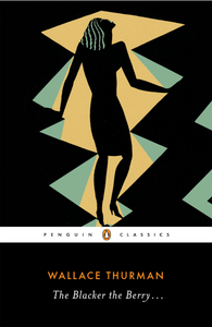 Penguin Classics The Blacker the Berry by Wallace Thurman