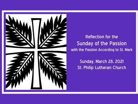 The Passion According to St. Mark + Palm Sunday 2021