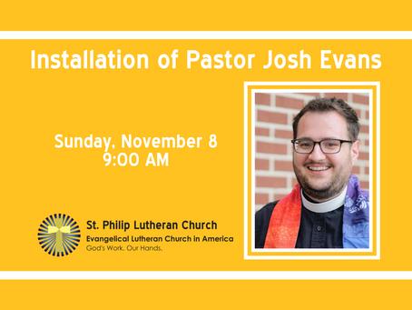 Installation of Pastor Josh Evans - Sunday, November 8