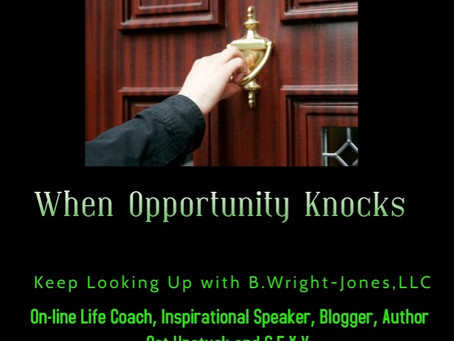 When Opportunity Knocks...