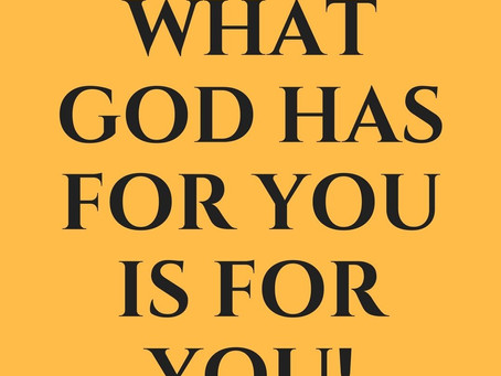 What God has for You is for You...