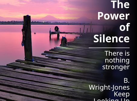 The Power of Silence...