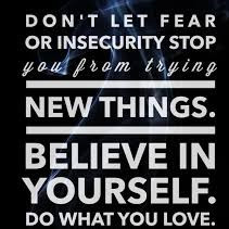Don't Let Fear and Insecurity Stop You...Ready, Set, Go