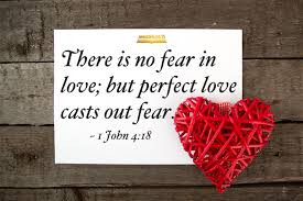 There Is No Fear In Love...