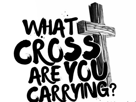 What Cross Are You Carrying?